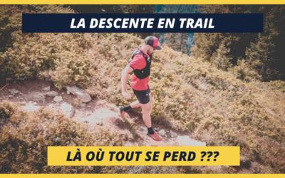 La descente en trail : là où tout se perd ?